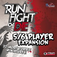 Run, Fight, or Die! 5/6 Player Expansion