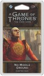A Game of Thrones: The Card Game 2nd Ed – No Middle Ground