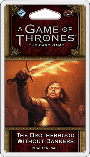 A Game of Thrones: The Card Game The Brotherhood Without Banners
