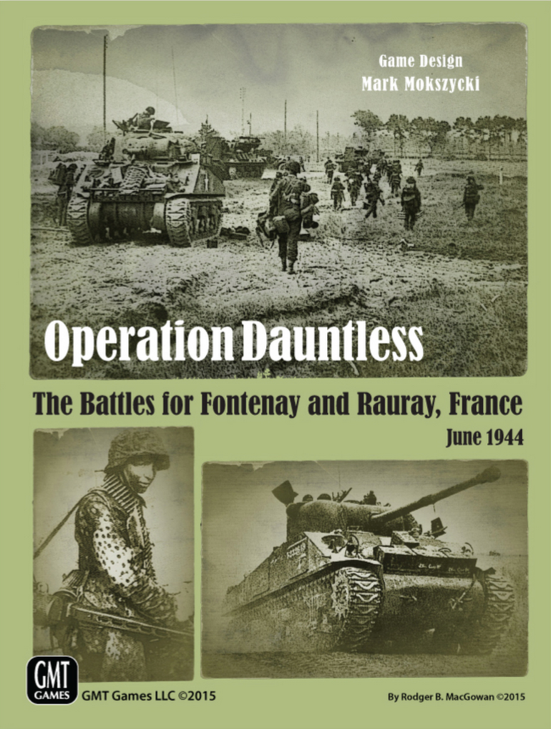 Operation Dauntless: The Battles for Fontenay and Rauray, France