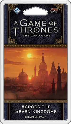 A Game of Thrones: The Card Game 2nd Ed – Across the 7 Kingdoms
