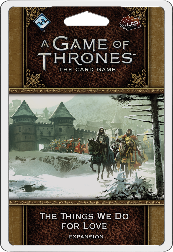 A Game of Thrones: The Card Game(2nd ed) - Things We Do For Love