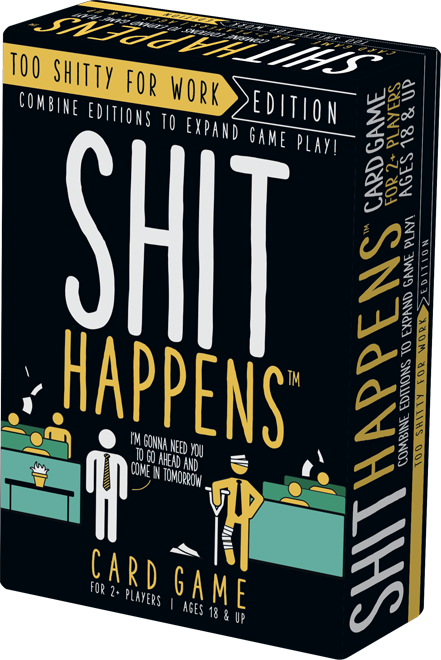 Shit Happens: Too Shitty for Work